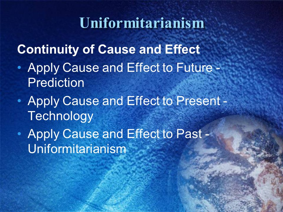 Uniformitarianism Continuity of Cause and Effect