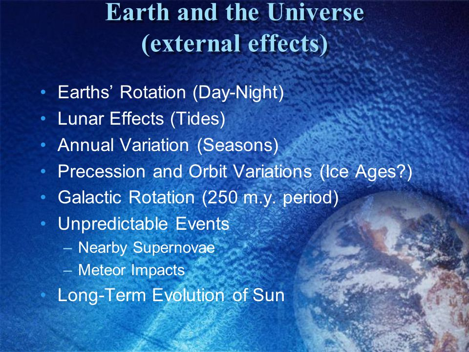 Earth and the Universe (external effects)