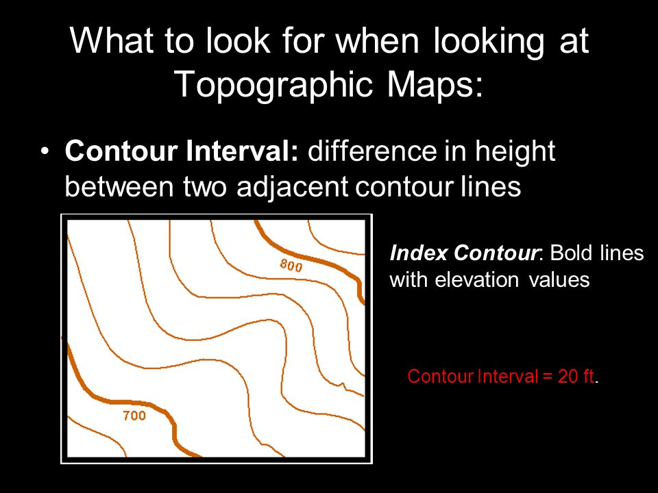 What to look for when looking at Topographic Maps: