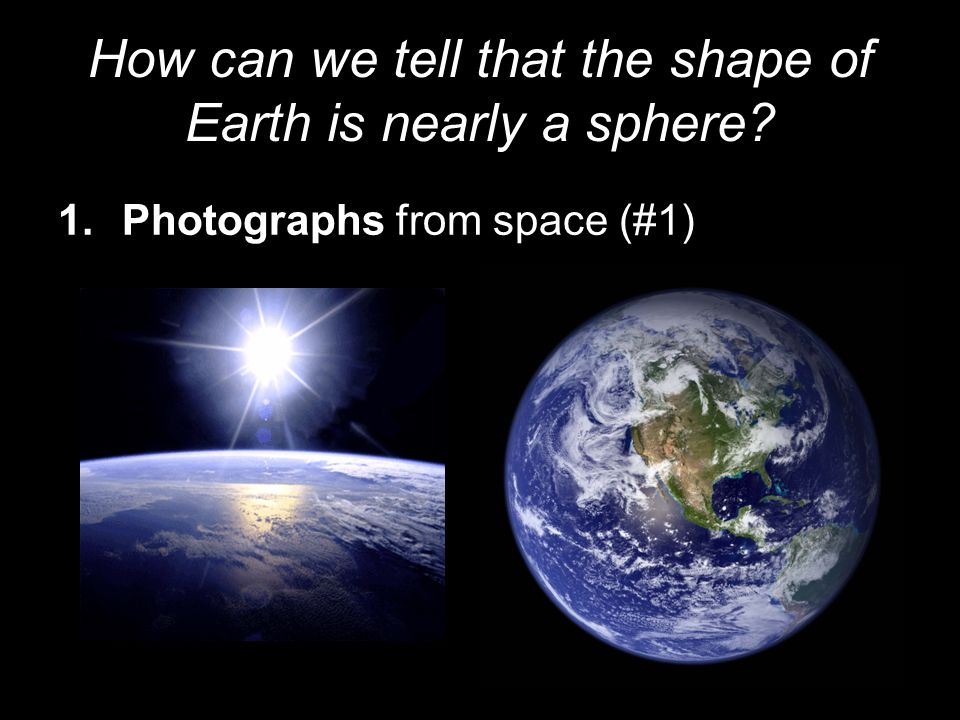 How can we tell that the shape of Earth is nearly a sphere