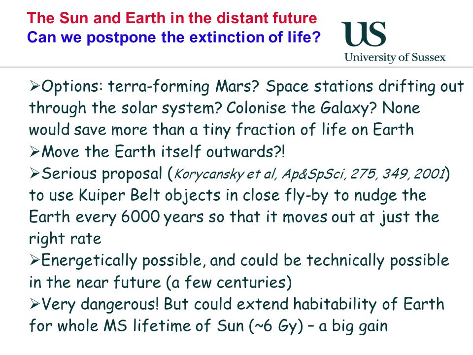 The Sun and Earth in the distant future Can we postpone the extinction of life