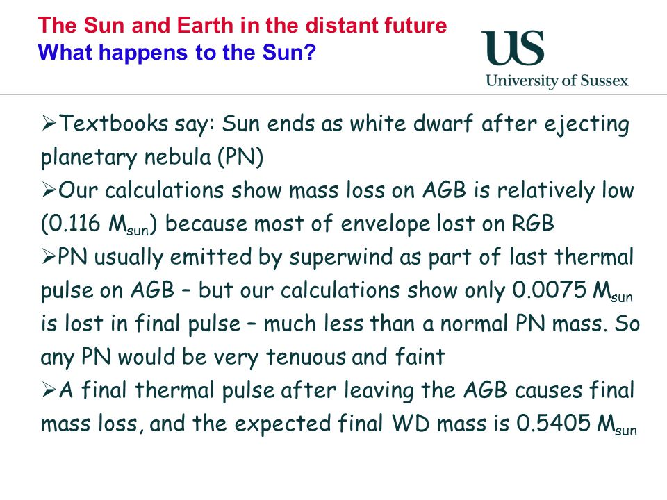 The Sun and Earth in the distant future What happens to the Sun