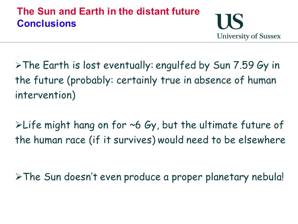 The Sun and Earth in the distant future Conclusions