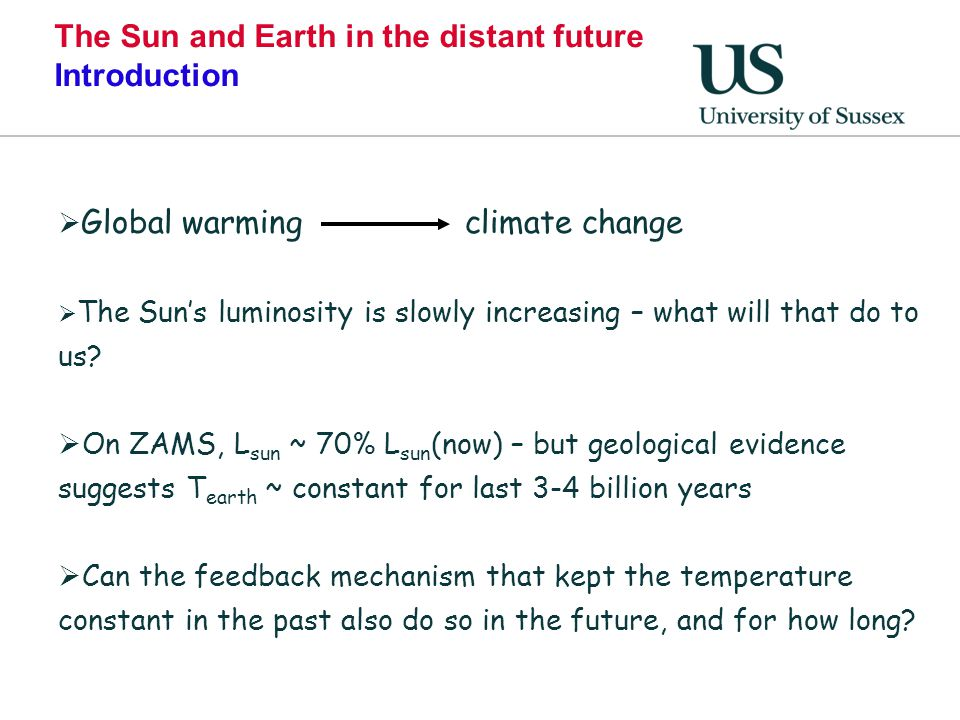 The Sun and Earth in the distant future Introduction