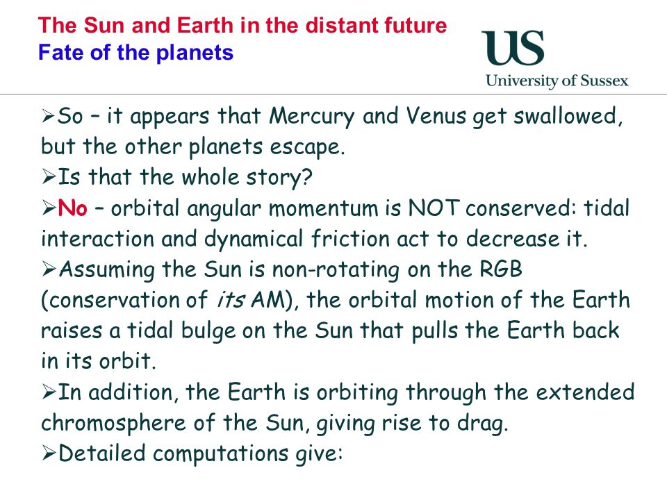 The Sun and Earth in the distant future Fate of the planets