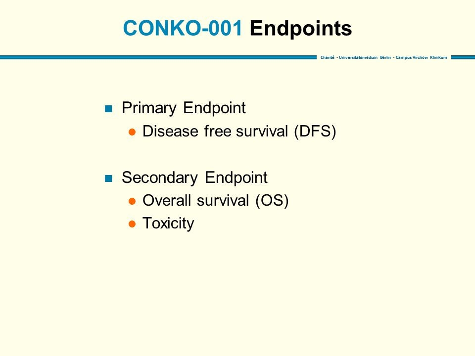 CONKO-001 Endpoints Primary Endpoint Secondary Endpoint