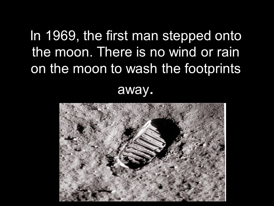 In 1969, the first man stepped onto the moon
