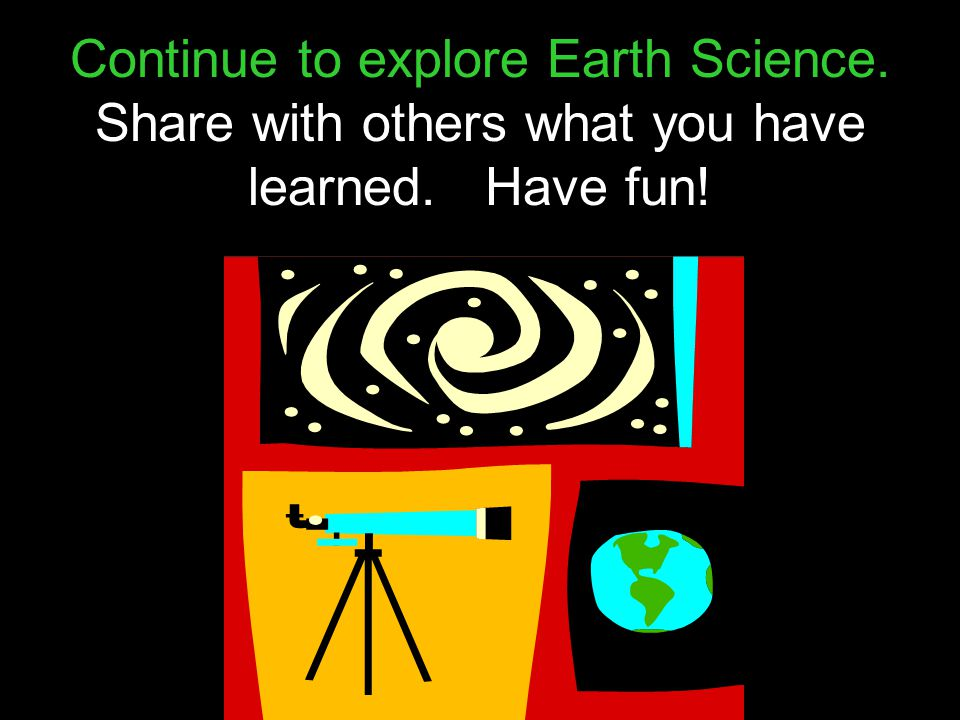 Continue to explore Earth Science