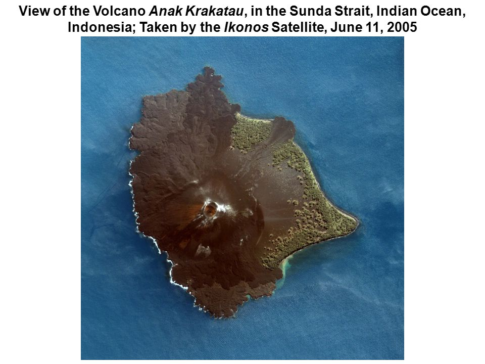 View of the Volcano Anak Krakatau, in the Sunda Strait, Indian Ocean, Indonesia; Taken by the Ikonos Satellite, June 11, 2005