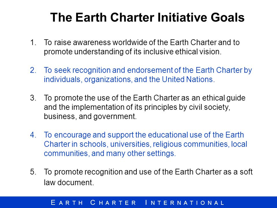 The Earth Charter Initiative Goals