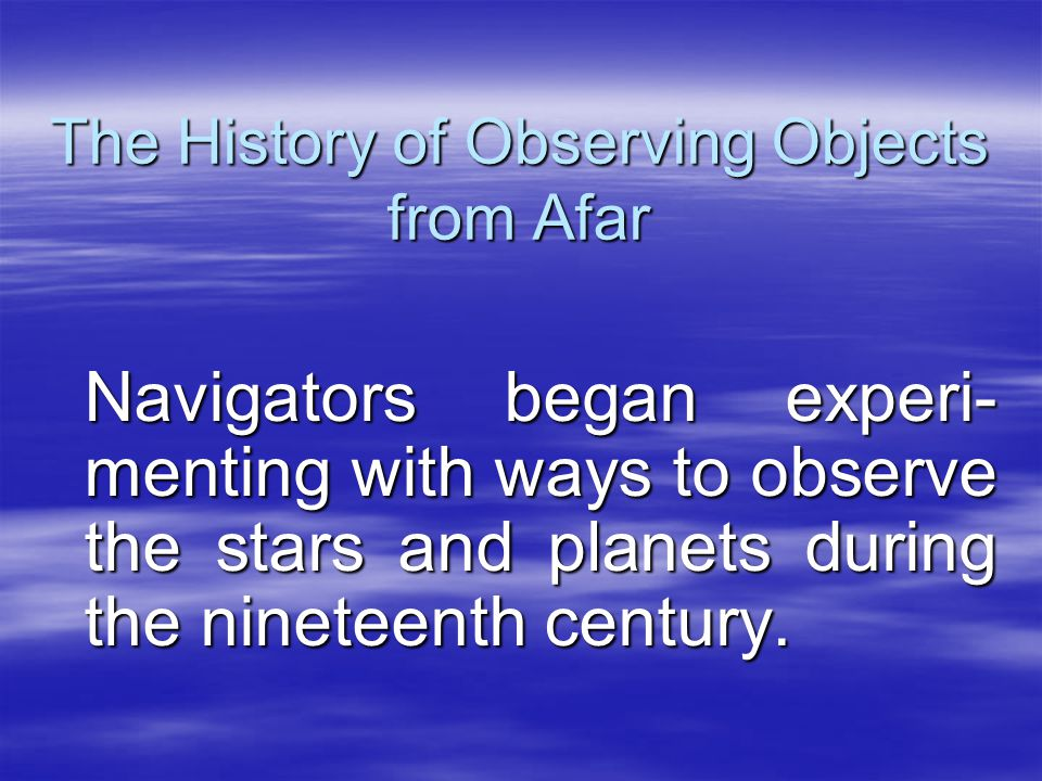 The History of Observing Objects from Afar