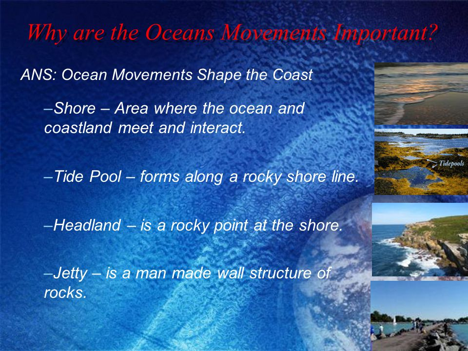 Why are the Oceans Movements Important