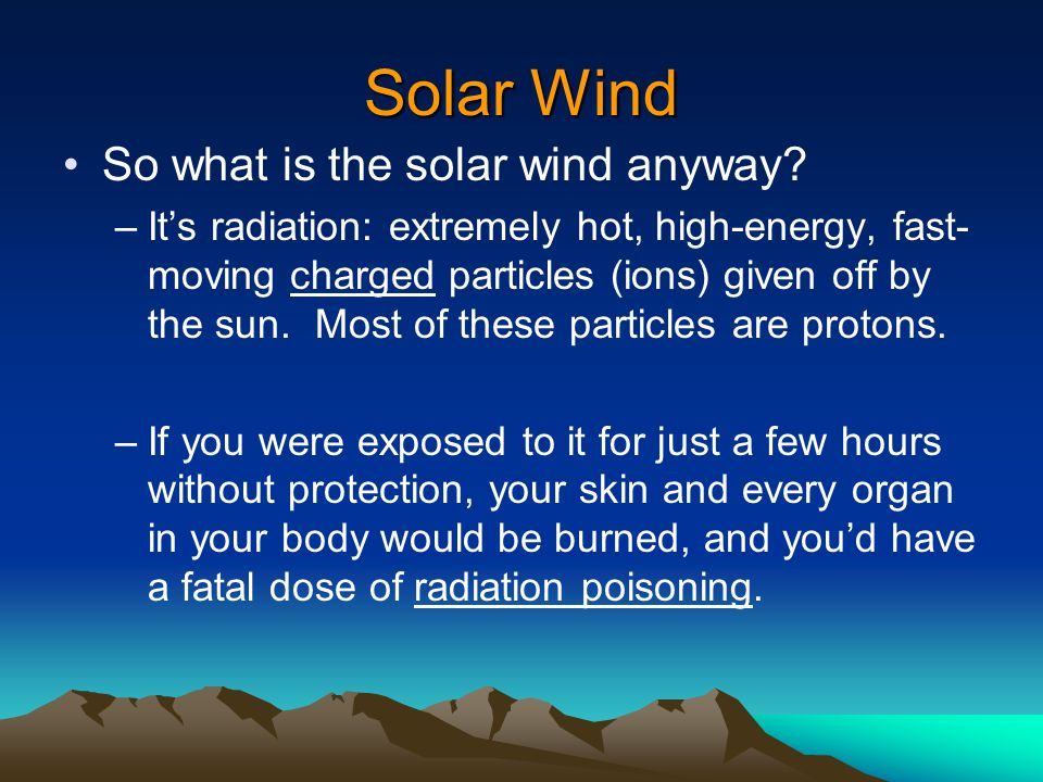 Solar Wind So what is the solar wind anyway