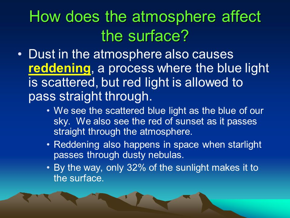How does the atmosphere affect the surface