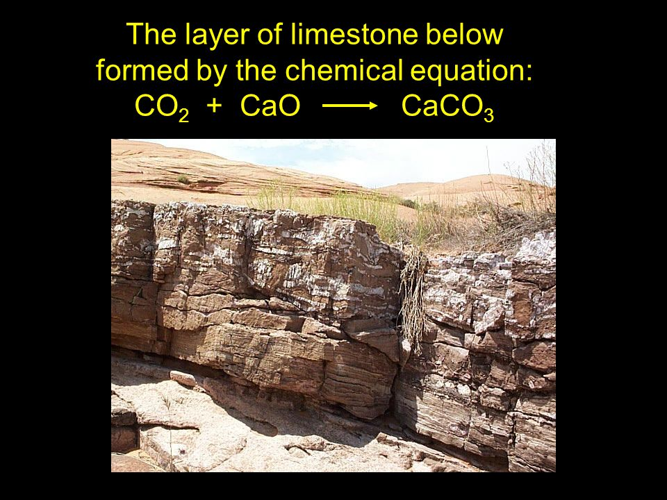 The layer of limestone below formed by the chemical equation:
