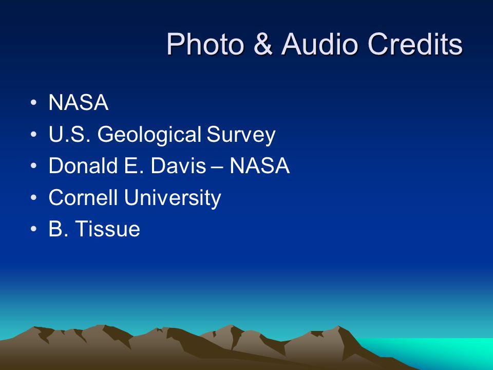 Photo & Audio Credits NASA U.S. Geological Survey