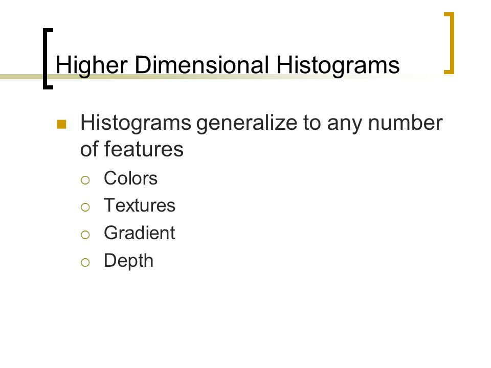 Higher Dimensional Histograms