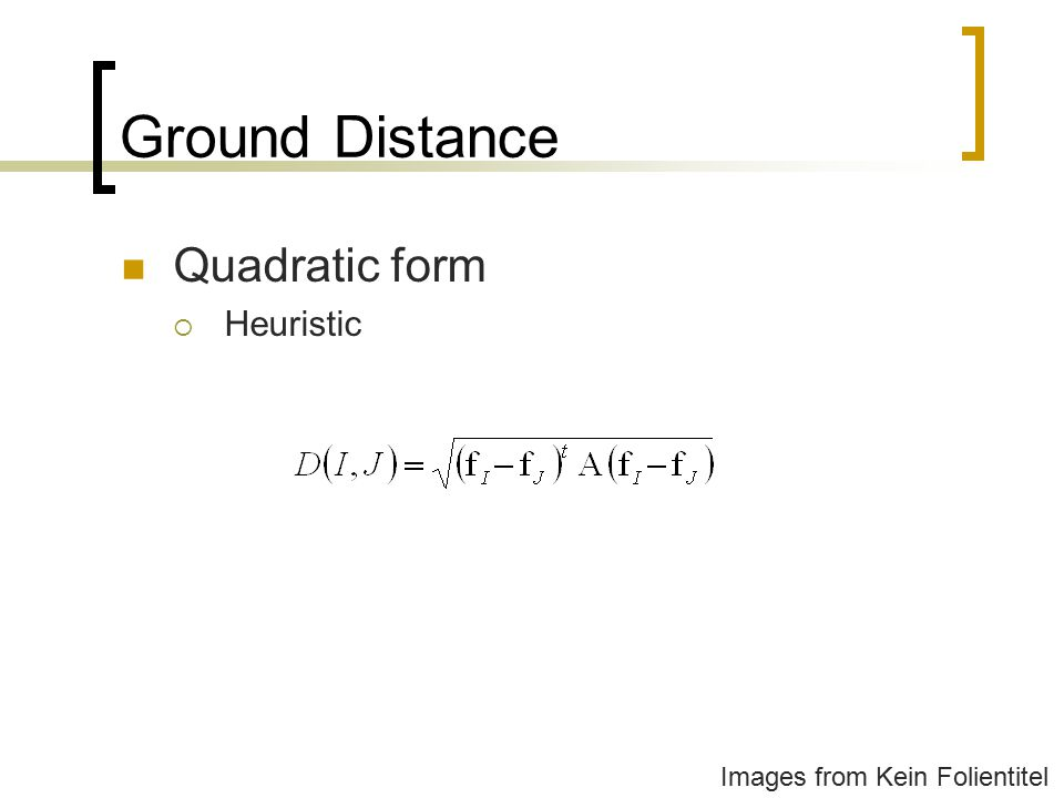 Ground Distance Quadratic form Heuristic Images from Kein Folientitel