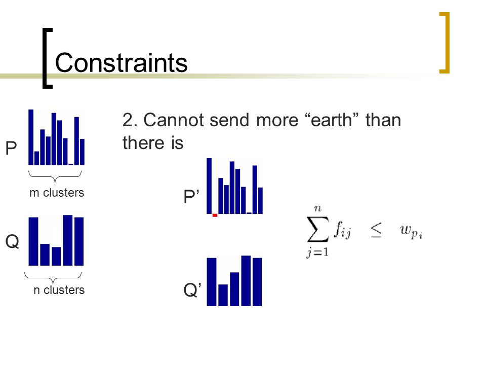 Constraints 2. Cannot send more earth than there is P P' Q Q'