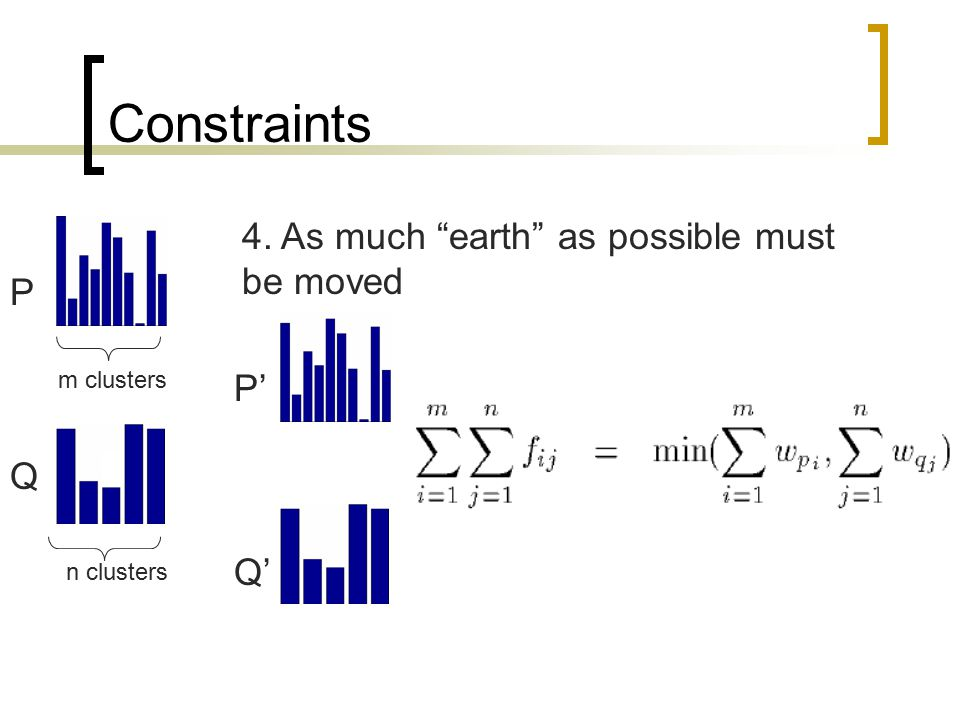 Constraints 4. As much earth as possible must be moved P P' Q Q'