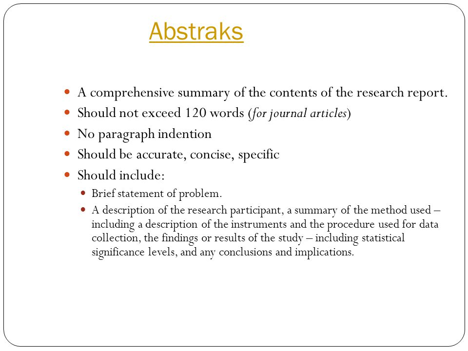 Abstraks A comprehensive summary of the contents of the research report. Should not exceed 120 words (for journal articles)