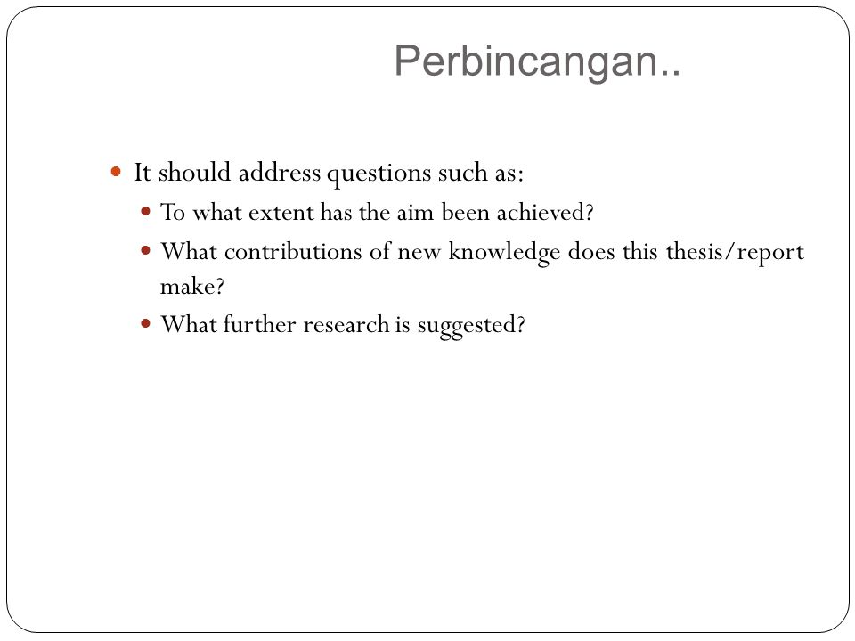 Perbincangan.. It should address questions such as: