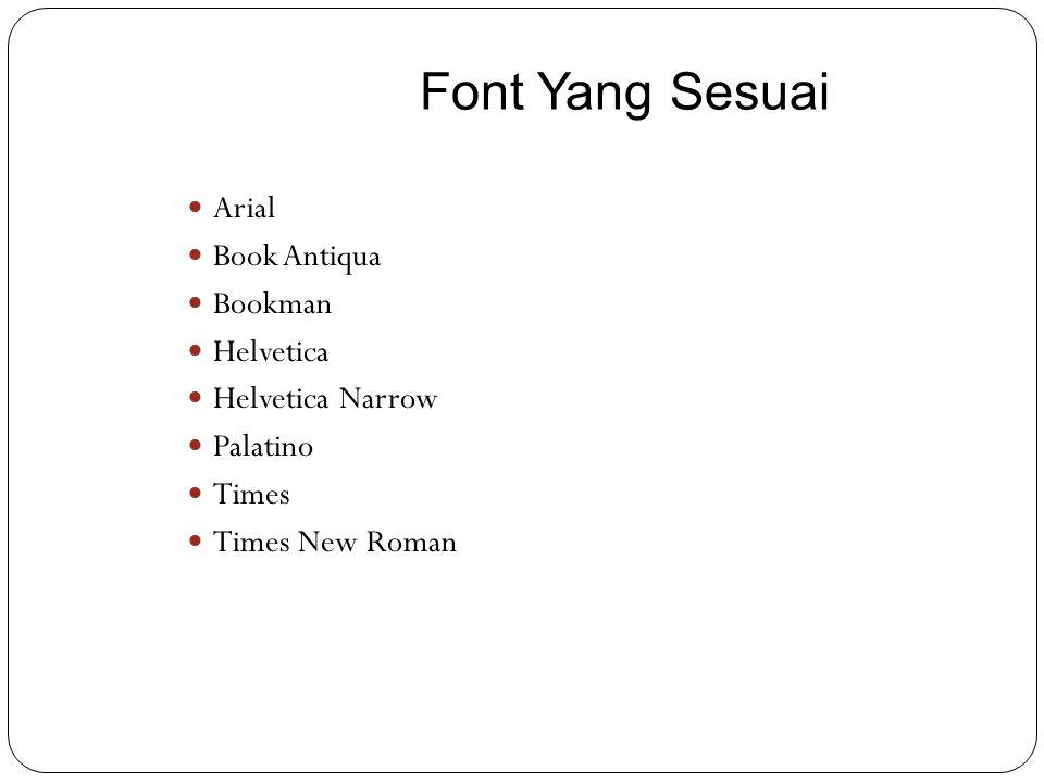 Font Yang Sesuai Arial Book Antiqua Bookman Helvetica Helvetica Narrow