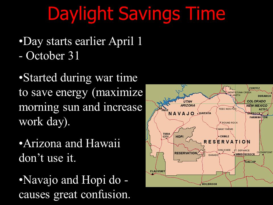 Daylight Savings Time Day starts earlier April 1 - October 31