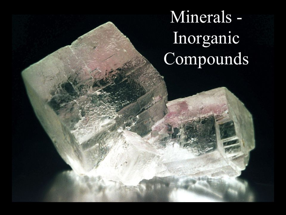 Minerals - Inorganic Compounds
