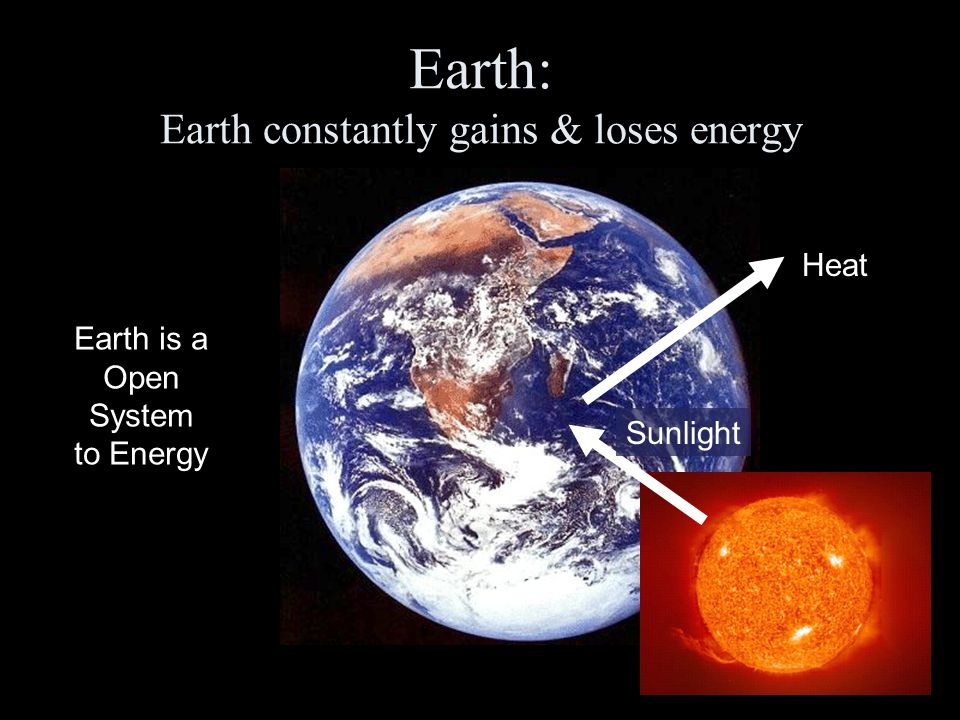 Earth: Earth constantly gains & loses energy