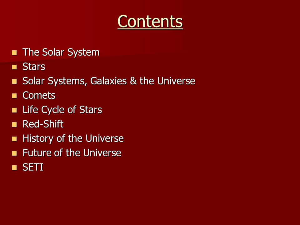 Contents The Solar System Stars Solar Systems, Galaxies & the Universe