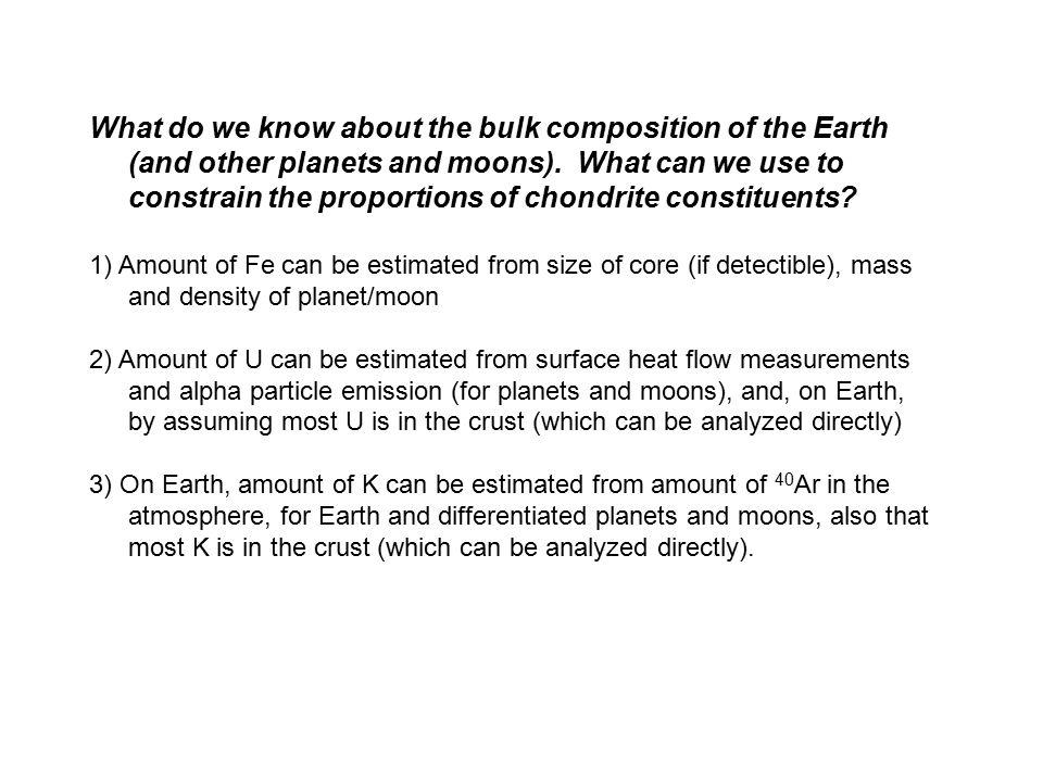 What do we know about the bulk composition of the Earth (and other planets and moons). What can we use to constrain the proportions of chondrite constituents