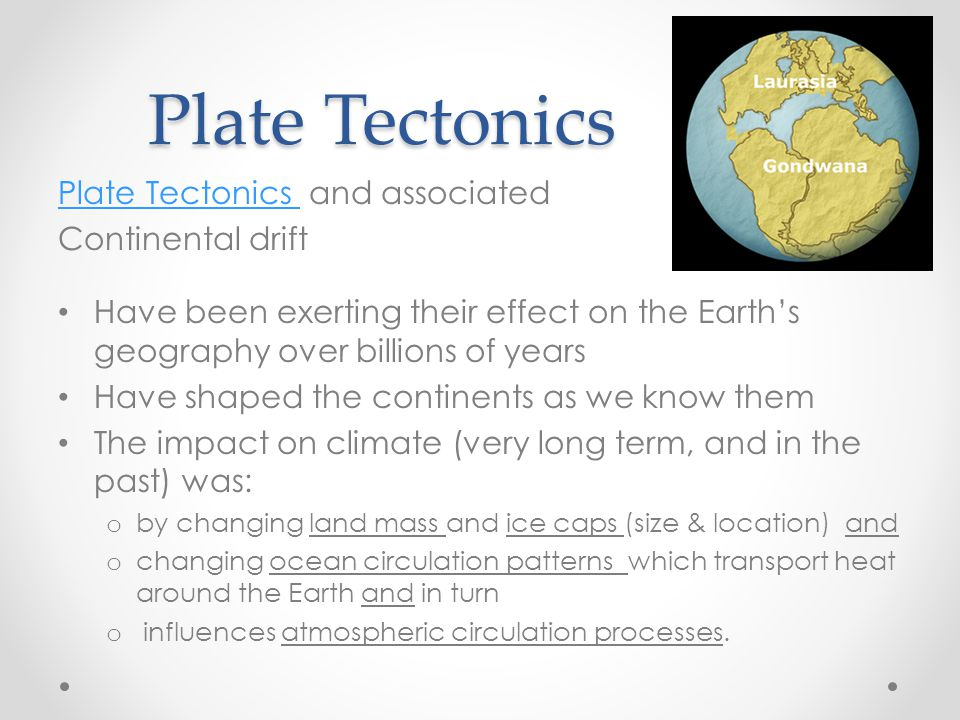 Plate Tectonics Plate Tectonics and associated Continental drift