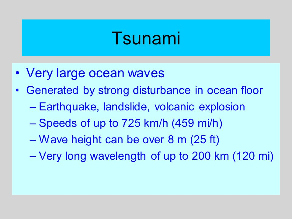 Tsunami Very large ocean waves