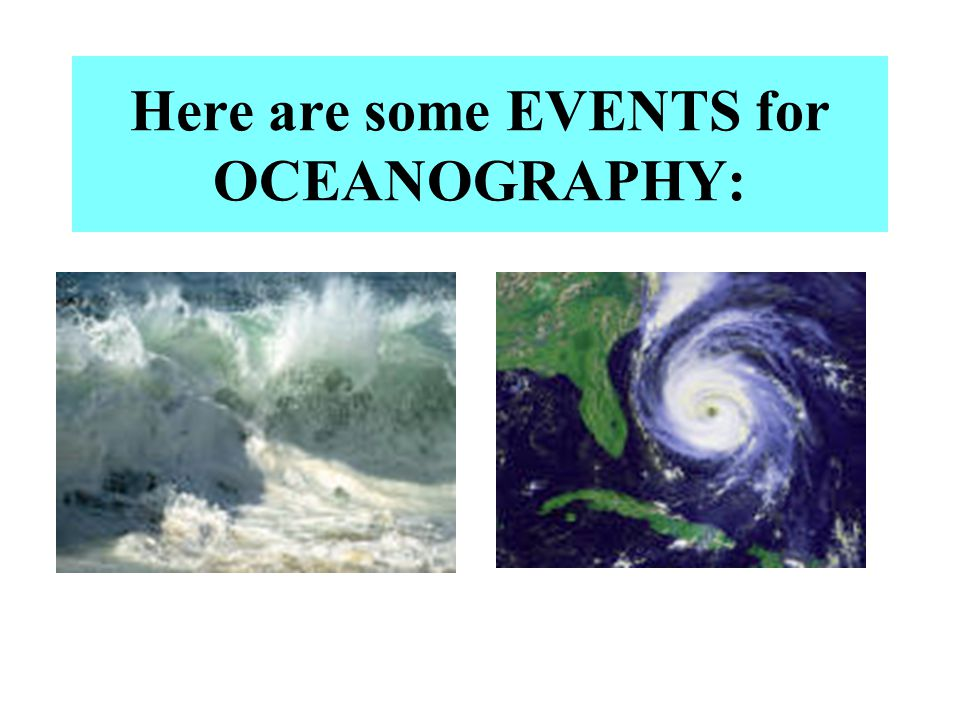 Here are some EVENTS for OCEANOGRAPHY: