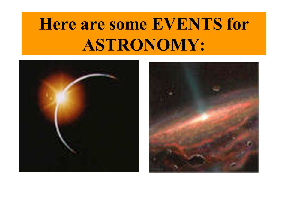 Here are some EVENTS for ASTRONOMY: