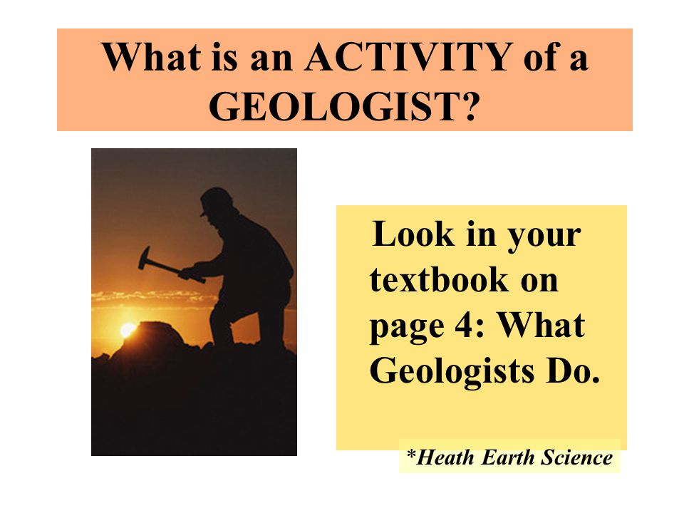 What is an ACTIVITY of a GEOLOGIST