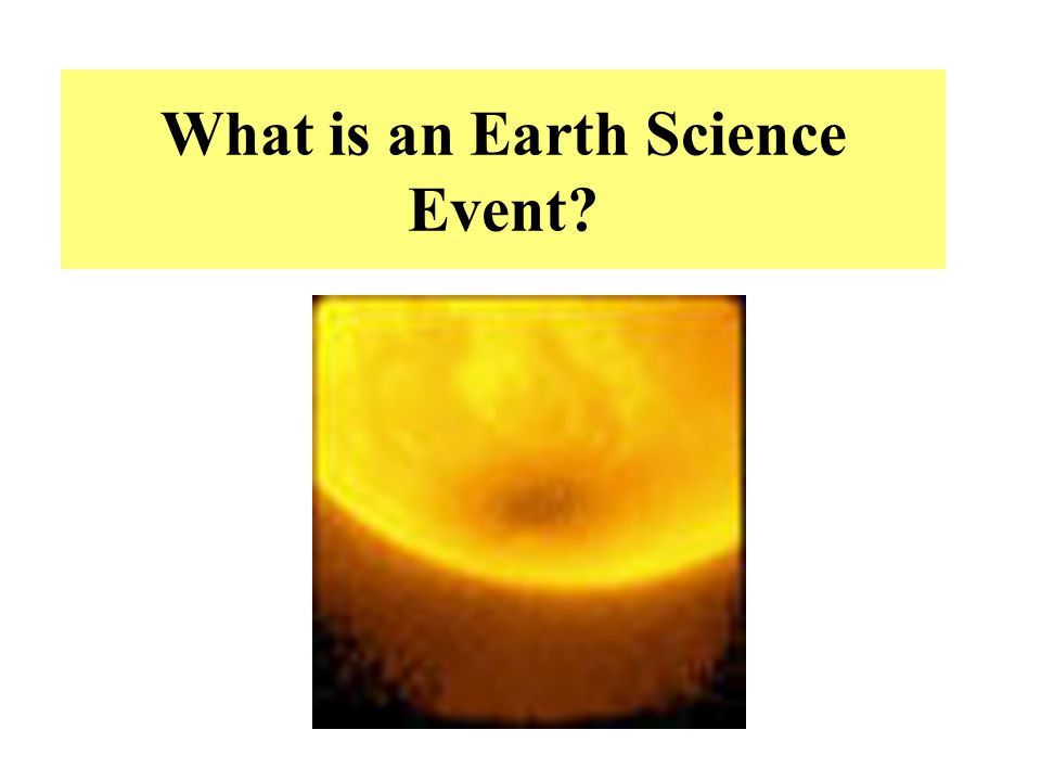 What is an Earth Science Event