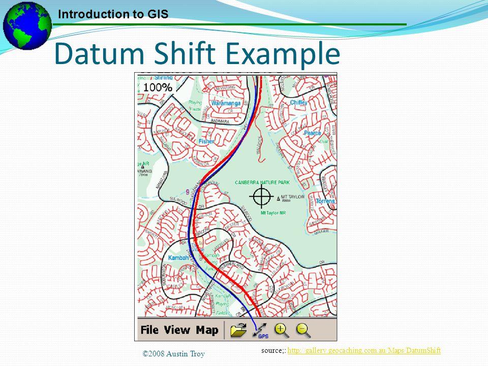Datum Shift Example ©2008 Austin Troy