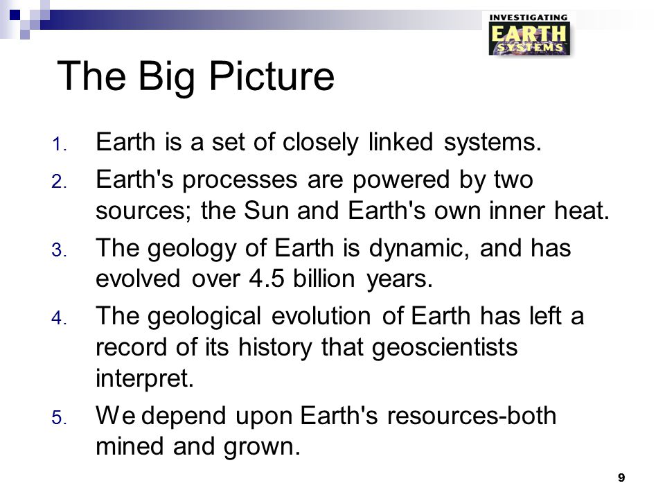 The Big Picture Earth is a set of closely linked systems.