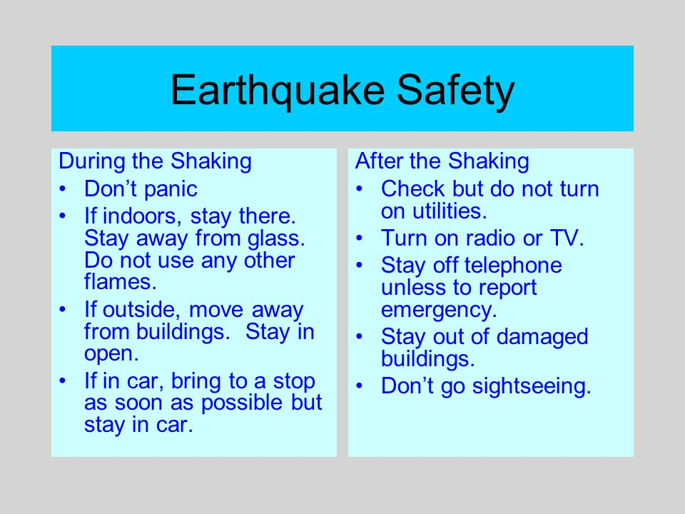 Earthquake Safety During the Shaking Don't panic