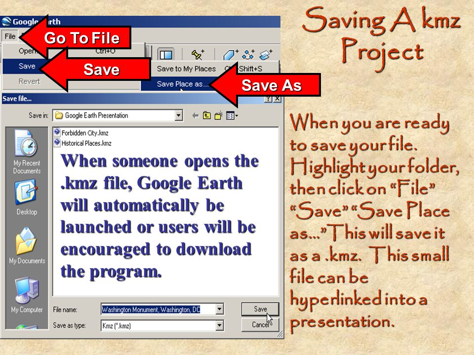 Saving A kmz Project Go To File. Save. Save As.