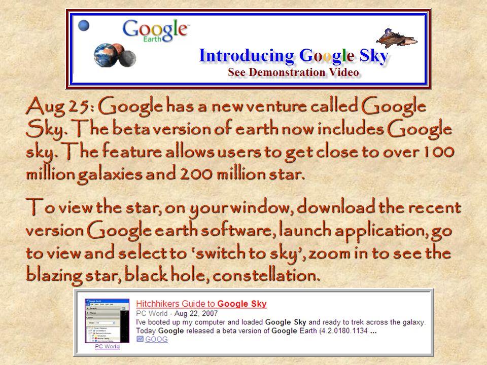 Aug 25: Google has a new venture called Google Sky