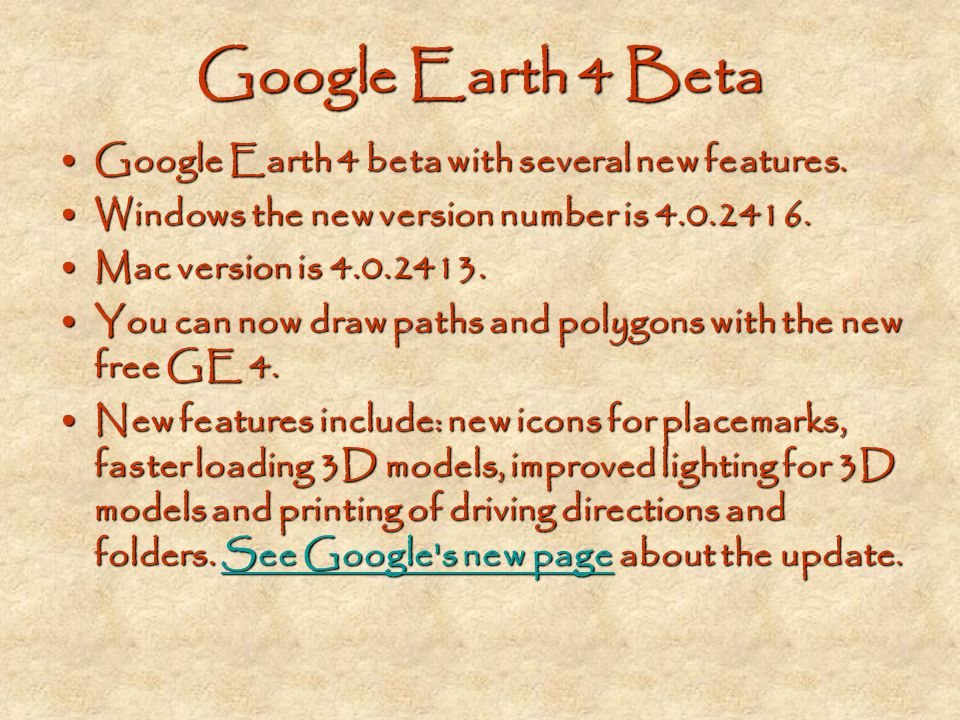 Google Earth 4 Beta Google Earth 4 beta with several new features.