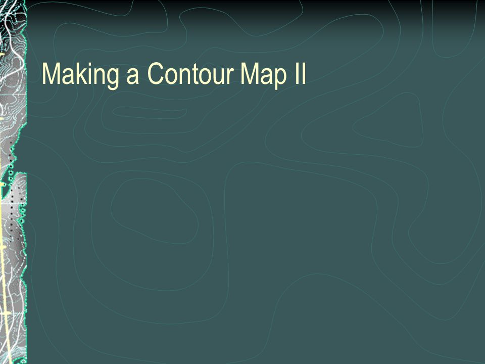 Making a Contour Map II
