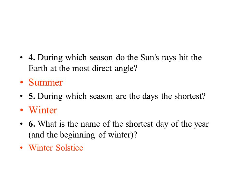 4. During which season do the Sun s rays hit the Earth at the most direct angle
