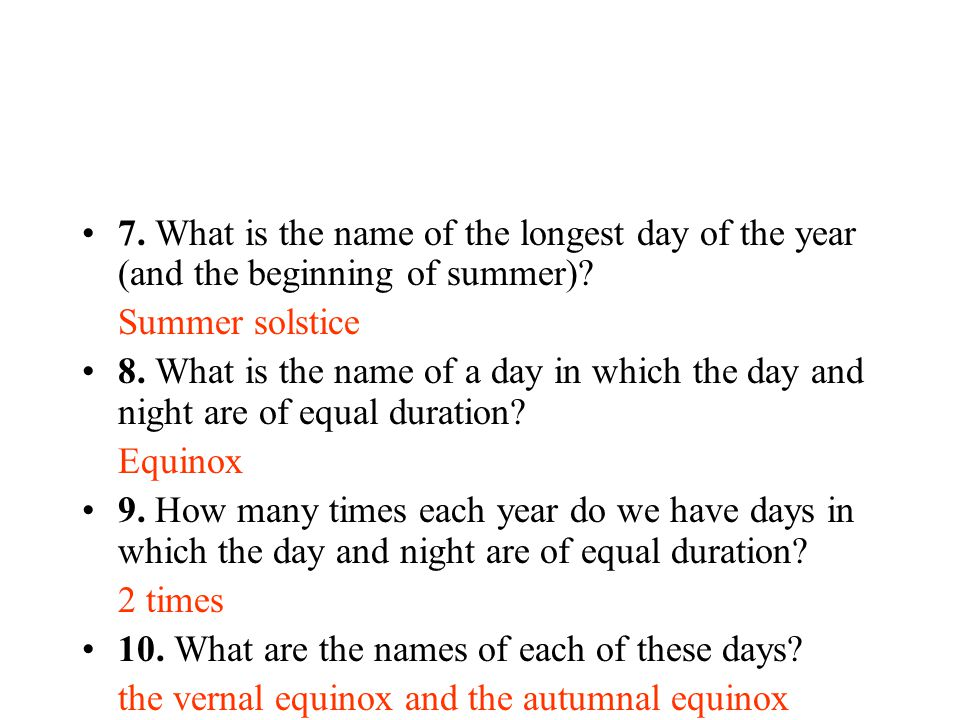 7. What is the name of the longest day of the year (and the beginning of summer)