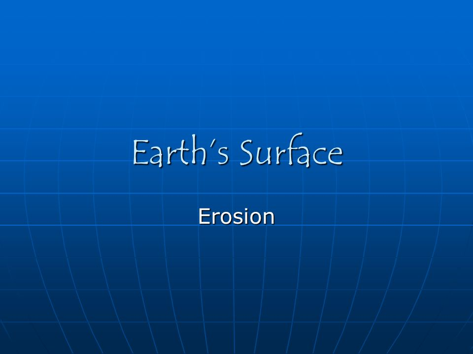Earth's Surface Erosion