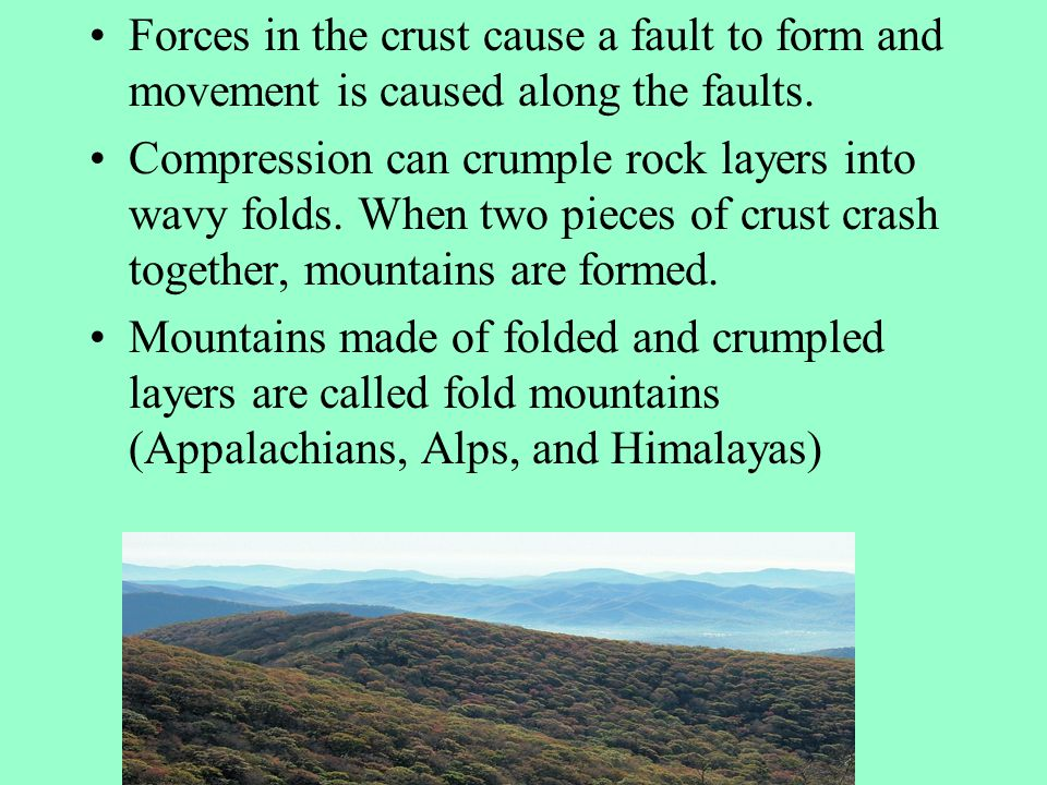 Forces in the crust cause a fault to form and movement is caused along the faults.