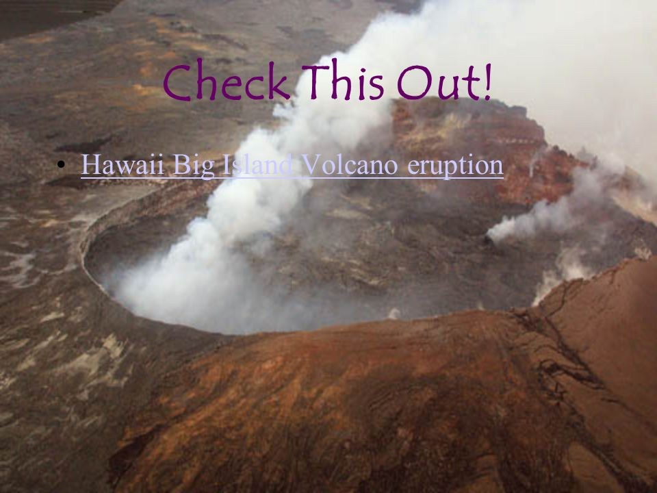 Check This Out! Hawaii Big Island Volcano eruption